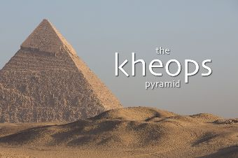 The kheops Pyramid